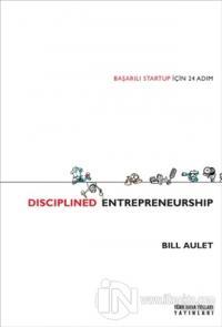 Başarılı Startup İçin 24 Adım - Disciplined Entrepreneurship (Ciltli)