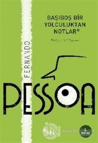Başıboş Bir Yolculuktan Notlar %20 indirimli Fernando Pessoa