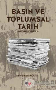 Basın ve Toplumsal Tarih Abdulkadir Gölcü