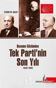 Basının Gözünden Tek Parti'nin Son Yılı 1949-1950