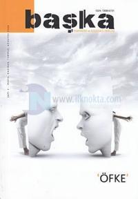 Başka - Psikiyatri ve Düşünce Dergisi Sayı:3 Öfke