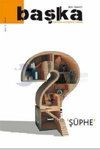 Başka - Psikiyatri ve Düşünce Dergisi Sayı 5 - Şüphe