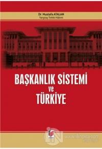 Başkanlık Sistemi ve Türkiye (Ciltli) Mustafa Atalan