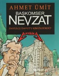 Başkomser Nevzat: Davulcu Davut'u Kim Öldürdü? - Aptülika