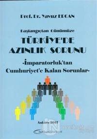 Başlangıçtan Günümüze Türkiye'de Azınlık Sorunu - İmparatorluk'tan Cumhuriyet'e Kalan Sorunlar