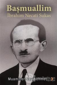 Başmuallim İbrahim Necati Sukas