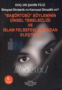 Başörtüsü Söyleminin Dinsel Temelsizliği ve İslam Felsefesi Açısından Eleştirisi