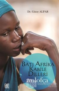 Batı Afrika Kabile Dilleri - Wolofça Güray Alpar