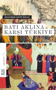 Batı Aklına Karşı Türkiye (Ciltli)