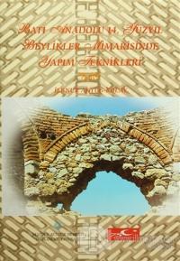 Batı Anadolu 14. Yüzyıl  Beylikler Mimarisinde Yapım Teknikleri (Ciltli)