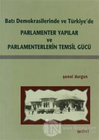 Batı Demokrasilerinde ve Türkiye'de  Parlamenter Yapılar ve Parlamenterlerin Temsil Gücü