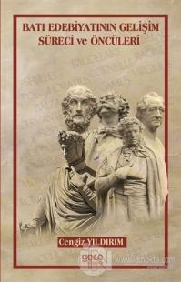 Batı Edebiyatının Gelişim Süreci ve Öncüleri Cengiz Yıldırım
