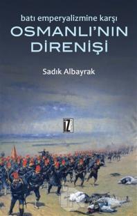 Batı Emperyalizmine Karşı Osmanlı'nın Direnişi