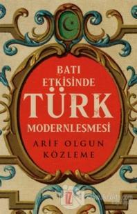 Batı Etkisinde Türk Modernleşmesi