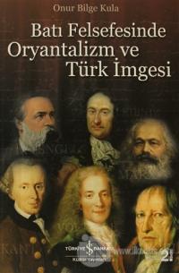Batı Felsefesinde Oryantalizm ve Türk İmgesi