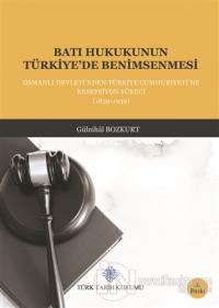 Batı Hukukunun Türkiye'de Benimsenmesi (Ciltli) Gülnihal Bozkurt
