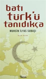 Batı Türk'ü Tanıdıkça