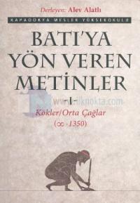 Batı'ya Yön Veren Metinler 1 Kökler/Orta Çağlar