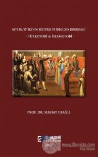 """Batı'da """"Öteki""""nin Kültürel ve İdeolojik Dönüşümü"""