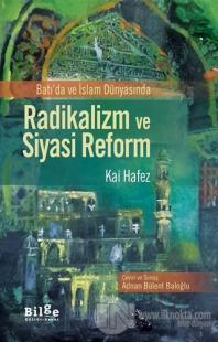 Batı'da ve İslam Dünyasında Radikalizm ve Siyasi Reform