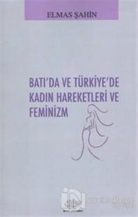 Batı'da ve Türkiye'de Kadın Hareketleri ve Feminizm