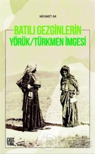 Batılı Gezginleri Yörük-Türkmen İmgesi