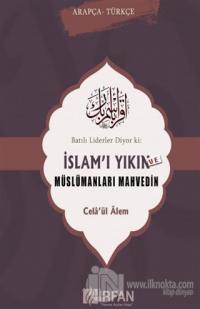 Batılı Liderler Diyor ki: İslam'ı Yıkın ve Müslümanları Mahvedin