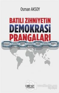 Batılı Zihniyetin Demokrasi Prangaları
