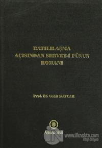Batılılaşma Açısından Servet-i Fünun Romanı (Ciltli)