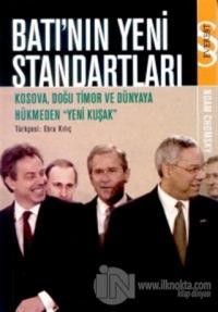Batı'nın Yeni Standartları Kosova, Doğu Timor ve Dünyaya Hükmeden Yeni