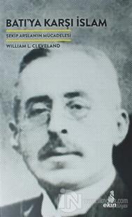 Batı'ya Karşı İslam %10 indirimli William L. Cleveland