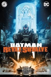 Batman Beyaz Şövalye Sayı 6 Sean Murphy