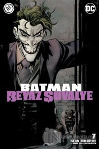 Batman Beyaz Şövalye Sayı 7 Sean Murphy