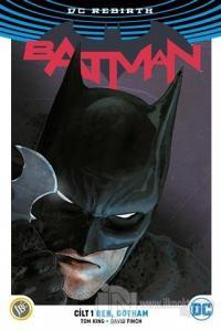 Batman Cilt 1: Ben, Gotham ( DC Rebirth )