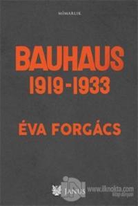 Bauhaus 1919 - 1933 Eva Forgacs