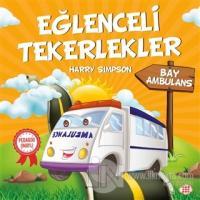 Bay Ambulans - Eğlenceli Tekerlekler