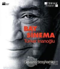 Bay Sinema: Türker İnanoğlu