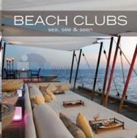 Beach Clubs Sea, See & Seen (Ciltli)