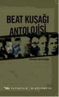 Beat Kuşağı Antolojisi (sel yayıncılıkla ortak çıkarmışlar)