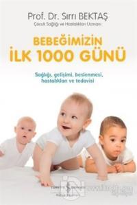 Bebeğimizin İlk 1000 Günü (Ciltli)