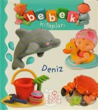 Bebek Kitapları - Deniz (Ciltli)