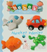 Bebek Kitapları - Hareket Edenler (Ciltli)
