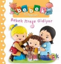 Bebek Kreşe Gidiyor - Bebek Kitapları (Ciltli) Nathalie Belineau