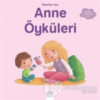 Bebekler İçin Anne Öyküleri