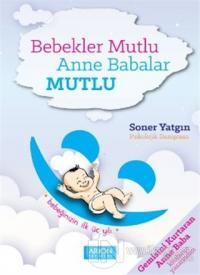 Bebekler Mutlu Anne Babalar Mutlu %25 indirimli Soner Yatgın
