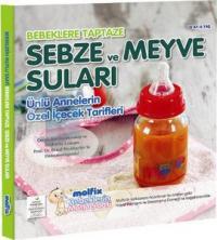 Bebeklere Taptaze Sebze ve Meyve Suları - Bebeklerin Mutlu Saati