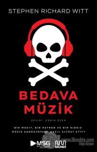 Bedava Müzik: Bir Mucit, Bir Patron ve Bir Hırsız Müzik Endüstrisini Nasıl Altüst Etti?