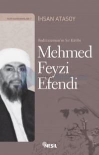 Mehmed Feyzi Efendi Bediüzzaman'ın Sır Katibi