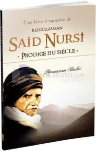 Bediüzzaman Said Nursi - Prodige Du Siecle