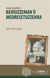 Bediuzzeman ü Medresetuzzehra - Umrek ü Mırazek %20 indirimli Adil Yıl